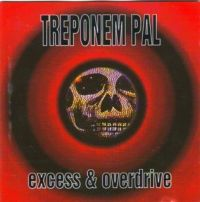 Treponem Pal - excess & overdrive - CD