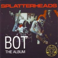 Splatterheads - BOT the album - CD
