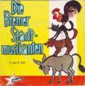 Bremer Stadtmusikanten, die - Singel