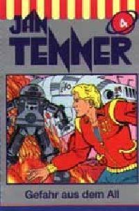 Jan Tenner -04- Gefahr aus dem All