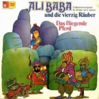 Ali Baba und die vierzig Räuber / Das fliegende Pferd - LP