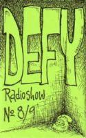 DEFY Radioshow - Folge 8 + 9 - MC
