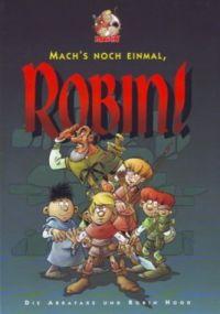 Abrafaxe - mach´s noch einmal, Robin - Comic