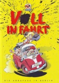 Abrafaxe - voll in fahrt - Die Abrafaxe in Berlin - Comic