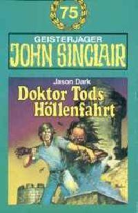 John Sinclair - 075 - Doktor Tods Höllenfahrt - MC