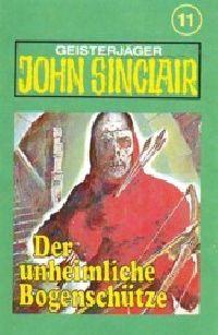 John Sinclair - 011 - Der unheimliche Bogenschütze - MC