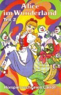 Alice im Wunderland - Teil 2 - MC