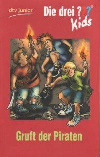 Drei ??? Kids, Die -07- Gruft der Piraten - Buch
