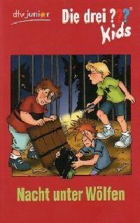 Drei ??? Kids, Die -08- Nacht unter Wölfen - Buch