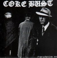 "COKE BUST - Degradation 7"" EP"
