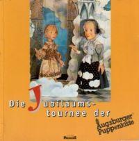 Augsburger Puppenkiste - Die Jubiläumstournee der - Buch