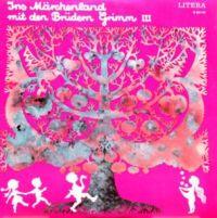 Ins Märchenland mit den Brüdern Grimm 3 - LP