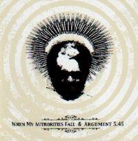 When My Autorities Fall / Argument 5.45 - split CD