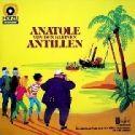 Anatole von den kleinen Antillen - LP