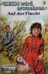 Heidi wird erwachsen -3- Auf der Flucht - MC