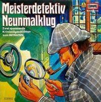 Meisterdetektiv Neunmalklug...