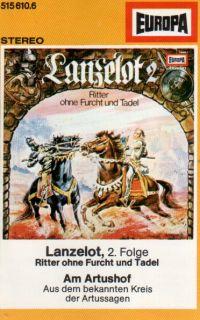 Lanzelot (2) Ritter ohne Furcht und Tadel - MC