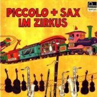 Piccolo + Sax im Zirkus