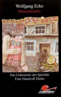 Balduin Pfiff -1- Das Geheimnis der Spieluhr - MC