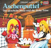 Aschenputtel / Der gescheite Hans und die dicke Trine - LP