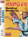 Kung Fu (3) Überfall auf Mountain City - MC