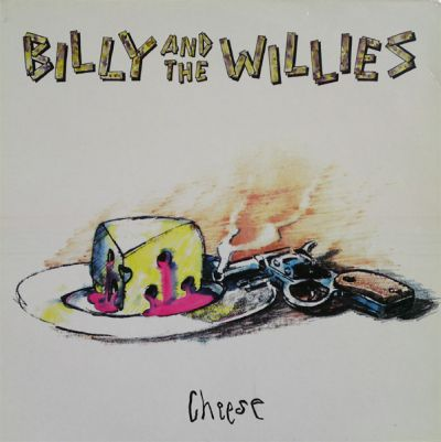 Billy And The Willies – Cheese - LP