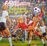 Fussball Abenteuer 3 - Rote Karte Für Dieter??? - LP