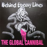 Behind Enemy Lines ‎– The Global Cannibal - LP