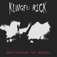KungFu Rick – Motivation To Abuse - LP