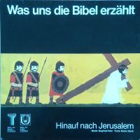 Was Uns Die Bibel Erzählt - Hinauf Nach Jerusalem - LP