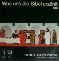 Was Uns Die Bibel Erzahlt - Christus Ist Auferstanden - LP