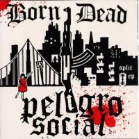 Born/Dead / Peligro Social...