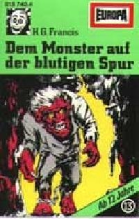 Gruselserie - 13 - Dem Monster auf der blutigen Spur